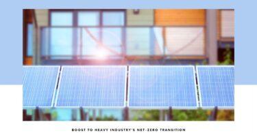 Boost to heavy industry's net-zero transition
