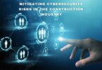 Mitigating cybersecurity risks in the construction industry