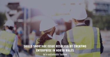 Skills shortage issue resolved by Creating Enterprise in North Wales