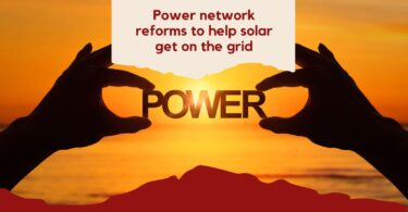 Power network reforms to help solar get on the grid